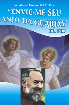 Envie-me seu Anjo da Guarda - Pe. Pio