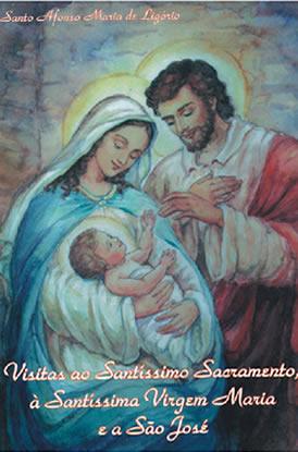 Visitas ao Santíssimo Sacramento, à Santíssima Virgem e a São José.